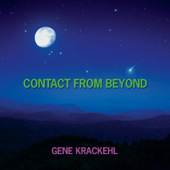 Contact From Beyond by Gene Krackehl