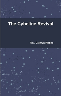The Cybeline Revival by Rev. Cathryn Platine