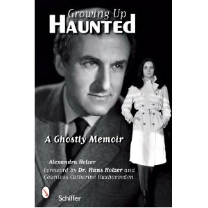 Growing Up Haunted: A Ghostly Memoir by Alexandea Holzer