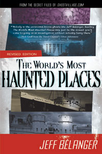 The World's Most Haunted Places by Jeff Belanger