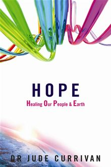 HOPE — Healing Our People & Earth by Dr. Jude Currivan