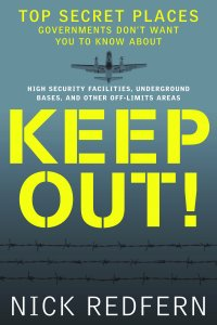 Keep Out! Top Secret Places Governments Don't Want You To Know About by Nick Redfern