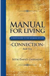 Manual for Living: CONNECTION by Seth David Chernoff