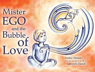 Mister Ego and the Bubble of Love by Amber Hinton, Illustrated by Gabreyhl Zintoll