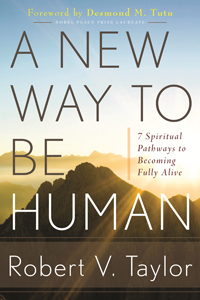 A New Way to be Human by Robert V. Taylor