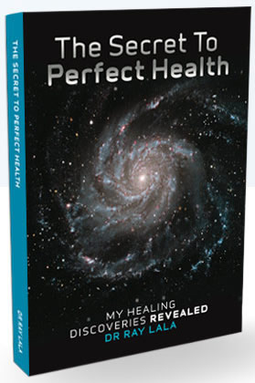 The Secret to Perfect Health by Dr. Ray Lala