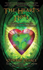 The Heart's Note: A Practical Guide For Sounding Love In Your Life By Stewart Pearce, FINDHORN PRESS 2010