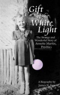 Gift of the White Light by James N. Frey